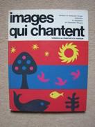 H & J GRÜGER . IMAGES QUI CHANTENT . FLEURUS 1970 - Libri, Riviste, Fumetti