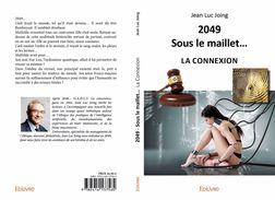 522 -  FRANC-MACONNERIE :  2049 - SOUS LE MAILLET...La Connexion... De Jean Luc JOING Avec Dédicace Personnalisée. - Livres, BD, Revues