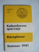 KOREPLANER FOR KOBENHAVNS SPORVEJE SAMT NESA OG AMAGERANENS OMNIBUSRUTER. SOMMER 1961 - DENMARK, DANMARK, TRAMWAY. - Spoorweg