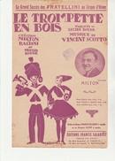 PARTITION DE 1924 -LA TROMPETTE EN BOIS  - MUSIQUE VINCENT SCOTTO - SUCCES DES FRATELLINI -CIRQUE D'HIVER - Scores & Partitions