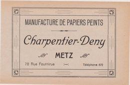 57,MOSELLE,METZ,EN 1911,PUBLICITE,PUB,MANUFACTURE DE PAPIERS PEINTS,CHARPENTIER-DENY,78 RUE FOURNIRUE - Publicités