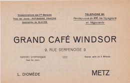57,MOSELLE,METZ,EN 1911,PUBLICITE,PUB,GRAND CAFE WINDSOR,9 RUE SERPENOISE,L DIOMEDE,CONCERT SYMPHONIQUE JOURNALIER - Advertising