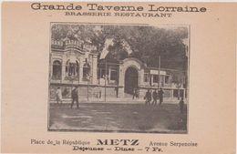 57,MOSELLE,METZ,1911,PUBLICITE,PUB,GRANDE TAVERNE LORRAINE,BRASSERIE,RESTAURANT,PLACE DE LA REPUBLIQUE,AVENUE SERPENOISE - Advertising