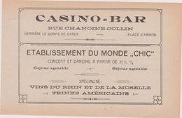 57,MOSELLE,METZ,1911,PUBLICITE,PUB,CASINO BAR,RUE CHANOINE COLLIN,VINS DU RHIN ET DE LA MOSELLE,CHIC - Advertising