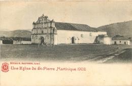 SAINT PIERRE MARTINIQUE UNE EGLISE 1902 - Martinique