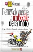 Livre Humour - Joe Bar Team: L'Encyclopédie Imbécile De La Moto (à L'usage Du Motocycliste Débutant) Par Bidault Bar 2 - Livres, BD, Revues