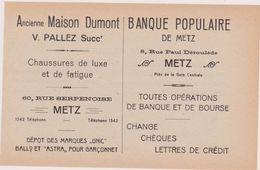 57,MOSELLE,METZ,1911,PUBLICITE,PUB,BANQUE POPULAIRE DE METZ,8 RUE PAUL DEROULEDE,ET MAISON DUMONT ET PALLEZ,CHAUSSEUR - Advertising