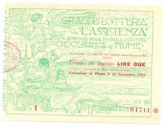 """GRANDE LOTTERIA """"L'ASSISTENZA"""" CROCE BIANCA DI FIUME 1924 RRR - Biglietti Della Lotteria"""