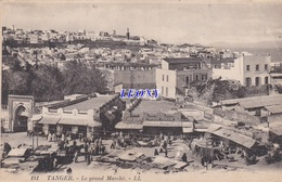 CPSM 9X14   Du MAROC -  TANGER - Le GRAND MARCHE  N° 181  -1926 - Altri