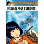 Yoko Tsuno Tome 5 - Message Pour L'éternité - Edition Originale (1975) - Yoko Tsuno