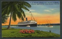 Cuba. Habana. *S.S. Florida, Passing Thru Channel At Miami, Florida...* Edt. Tichnor Bros Nº 504. Nueva. - Cuba