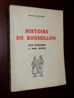Histoire Du Roussillon, Des Origines à Nos Jours / HORACE CHAUVET - 1952 - Libros, Revistas, Cómics