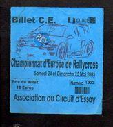 Mai 2003 / Billet Ou Ticket D'entrée Au Championnat D'Europe De Rallycross De Essay (50) - Tickets D'entrée