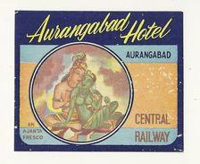 AURANGABAD ETIQUETTE HOTEL CENTRAL RAILWAY PUBLICITE CHROMOGRAPHIE ILLUSTRATEUR INDE INDIA DEESSE DIVINITE DIEUX - Old Paper