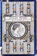 ALMANACH HACHETTE - 1898 Petite Encyclopédie Populaire De La Vie Pratique - Calendars