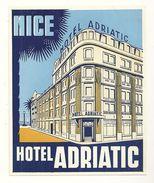 06 NICE ETIQUETTE HOTEL ADRIATIC PUBLICITE CHROMOGRAPHIE ILLUSTRATEUR ALPES MARITIMES - Etiquettes D'hotels
