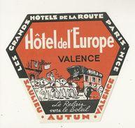 26 VALENCE ETIQUETTE HOTEL EUROPE PUBLICITE CHROMOGRAPHIE ILLUSTRATEUR HOTELS DE LA ROUTE PARIS NICE SAULIEU AUTUN - Old Paper