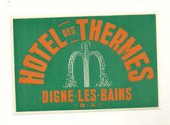 04 DIGNE LES BAINS ETIQUETTE HOTEL DES THERMES PUBLICITE CHROMOGRAPHIE ILLUSTRATEUR ALPES DE HAUTE PROVENCE - Old Paper