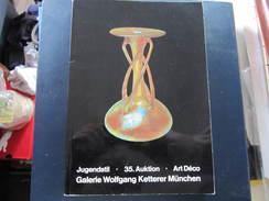 CATALOGUE VENTE -  ART DECO - JUGENDSTIL - 35. AUKTION - GALERIE WOLFGANG KETTERER MÜNCHEN - - Magazines: Subscriptions