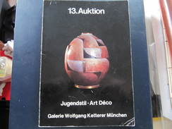 CATALOGUE VENTE -  ART DECO - JUGENDSTIL - 13.  AUKTION - GALERIE WOLFGANG KETTERER MÜNCHEN - - Magazines: Subscriptions