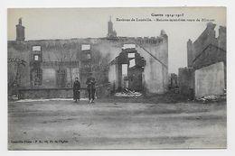 54 Dép.- Guerre 1914-1915 - Environs De Lunéville.- Maisons Incendiées Route De Blâmont. Lunéville-Phele - P R., 13, Pl. - Luneville