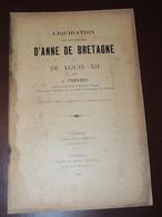 J. TREVEDY - Liquidation Des Successions D'Anne De Bretagne Et De Louis XII 1899 - 1801-1900
