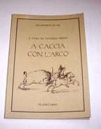 Sport - Quaderni Yr Tiro A Caccia Con L'arco  1^ed. 1993 - Livres, BD, Revues