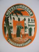 Publicité TOUGGOURT SAHARA Algérie Hôtel Du HOGGAR - Hotels & Restaurants