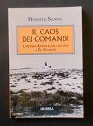 WWII - Sanna - Il Caos Dei Comandi - Afrika Korps El Alamein  1^ Ed. 2013 Mursia - Livres, BD, Revues