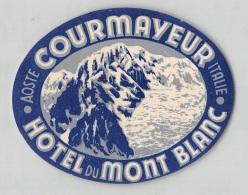"07182 ""HOTEL DU MONT BLANC - COURMAYEUR - AOSTE -ITALIE"" ETICHETTA BAGAGLIO ORIG. - Hotel Labels"
