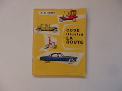 """Livret Sur Le Code Illustré """"La Route"""" De R.M.Viette. 93 Pages. - Transport"""