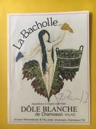 5936 - La Bacholle Dôle Blanche De Chamoson Signature Autographe De Jacques Rémondulaz Vigneron Et Illustrateur - Art