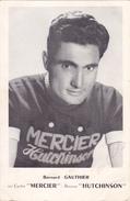 CYCLISME : DEDICACE De Bernard GAUTHIER Cycliste Sur Vélo Mercier Et Pneu Hutchinson De 1947 à 1961 - Wielrennen