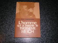 L' HOMME QUI A INVENTE LE 3 ème REICH S Lauryssens Guerre Van Den Bruck Nazisme Hitler Biographie Traité De Versailles - Guerre 1914-18