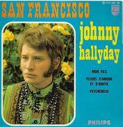 Johnny Hallyday 45T 4 Titres - 1968 San Francisco, Fleurs D'amour Et D'amitié, Mon Fils, Psychedelic - 45 T - Maxi-Single