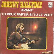 Johnny Hallyday 45T 2 Titres - 1972 Avant, Tu Peux Partir Si Tu Le Veux - Collector's Editions