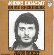 Johnny Hallyday 45T 2 Titres - 1970 On Me Recherche, Jésus Christ - Collector's Editions