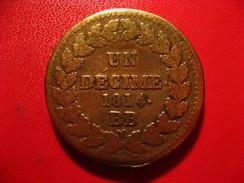 France - Anvers - Un Décime 1814 BB Strasbourg Louis XVIII 2822 - France