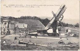 GUERRE 1914-1915. Mortier De 350 En Position Défilé. 394 - Weltkrieg 1914-18