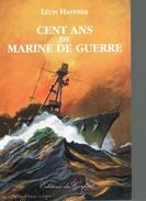 Léon HAFFNER : Cent Ans De Marine De Guerre - Livres