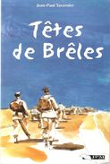 TETES DE BRELES RECIT GUERRE ALGERIE APPELE - Libros