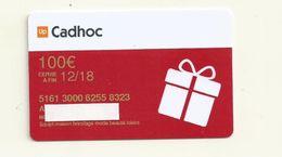 CARTE CADEAU CADHOC 100   EUROS  12/2018  VIDE - Gift Cards