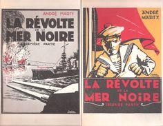 ANDRE MARTY LA REVOLTE DE LA MER NOIRE MARINE GUERRE FRANCAISE MUTINERIE REVOLUTION RUSSIE ODESSA 1919 - War 1914-18