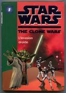 STAR WARS Clone Wars 1 L'Invasion Droïde - Bibliothèque Verte Avril 2010 - Bibliotheque Verte
