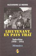 LIEUTENANT EN PAYS THAÏ 1950 1954 MEMOIRES GUERRE INDOCHINE 3e BATAILLON THAÏ - Boeken