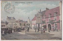 CRECY EN PONTHIEU : LE MARCHE - MARCHANDS AMBULANTS - EPICERIE GENERALE - ECRITE EN 1906 - 2 SCANS - - Crecy En Ponthieu