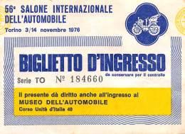 """07194 """"56° SALONE INTERNAZIONALE DELL'AUTOMOBILE  - TORINO 3/14 NOVEMBRE 1976 - BIGL. SERIE TO N° 184660"""" ORIG. - Tickets - Vouchers"""