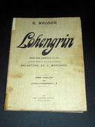 Musica Spartito R. Wagner - LOHENGRIN - Opera X Canto E Pianoforte 1913 - Vecchi Documenti