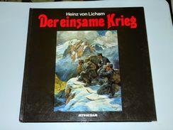WWI - Heinz Von Lichem - Der Einsame Krieg - Ed. 1988 Athesia - Livres, BD, Revues