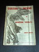 WWII WWI Aeronautica - Guerra Agli Inermi Ed Aviazione D' Assalto - 1^ed. 1965 - Books, Magazines, Comics
